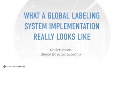 What a Global Labeling System Implementation Really Looks Like Webinar