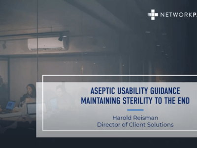 Aseptic Usability Guidance: Maintaining Sterility to the End